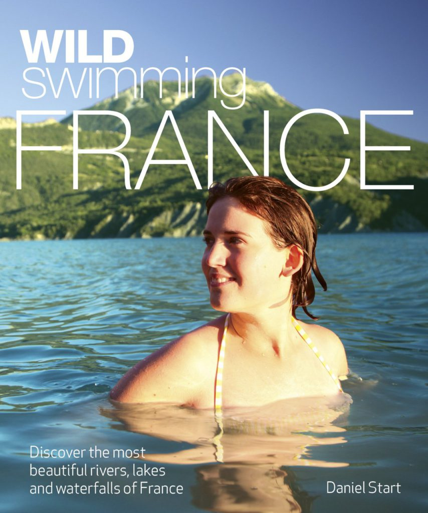 Front cover of Wild Swimming France by  ©Daniel Start