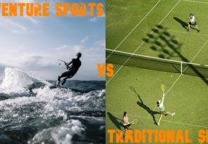 Adventure sports vs traditional sports